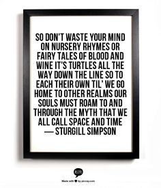 """― Sturgill Simpson """"Turtles All The Way Down"""" scots Irish brother doin it right and real!"""