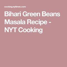 Bihari Green Beans Masala Recipe - NYT Cooking