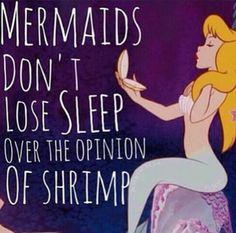 Lmao! Shrimp!!! - Mermaids don't lose sleep over the opinion of shrimp.