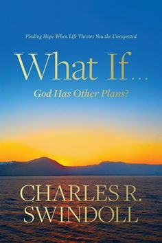 God Has Other Plans?: Finding Hope When Life Throws You the Unexpected Everything Is Falling Apart, Losing Everything, Good Books, Books To Read, Free Books, Charles Swindoll, Life Unexpected, Spiritual Needs, Spiritual Growth