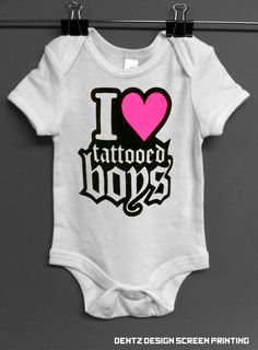 Baby Girl Onesie Romper I love tattooed boys via Etsy.