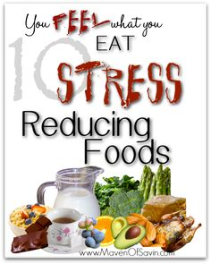 Stress Reducing Food: You FEEL What you EAT - Maven of Savin  We ARE what we EAT, but did you know we FEEL what we EAT as well? Add these 10 Stress reducing foods to your diet to stay cool, calm and healthy!
