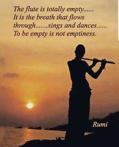 Emptiness is not vacant, it's full - Quotes Rumi Love Quotes, Sufi Quotes, Spiritual Quotes, Wisdom Quotes, Words Quotes, Inspirational Quotes, Smile Quotes, Rumi Poem, Jalaluddin Rumi