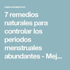 7 remedios naturales para controlar los periodos menstruales abundantes - Mejor con Salud
