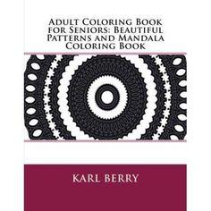 Adult Coloring Book For Seniors Beautiful Patterns And Mandala
