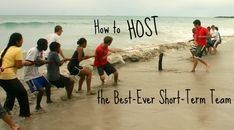 How to Host the Best-Ever Short-Term Team | A Life Overseas |