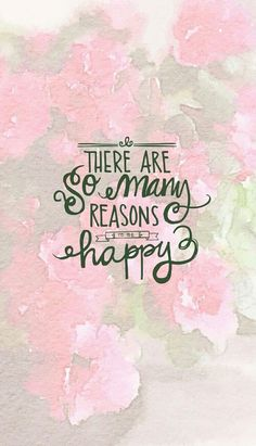 Image from http://www.lovethispic.com/uploaded_images/119957-There-Are-So-Many-Reasons-To-Be-Happy.jpg.
