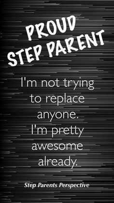 Someday I hope to be a step parent and this is exactly how I feel ;)