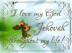 """You must love Jehovah your God withall your heart."" De. 6:5"