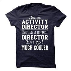Activity Director - customized shirts #long sleeve shirt #wholesale hoodies