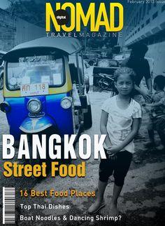 Bangkok Street Food.  Read the full edition in the digital magazine, free newsstand app! https://itunes.apple.com/us/app/digital-nomad-travel-magazine/id567469496?mt=8