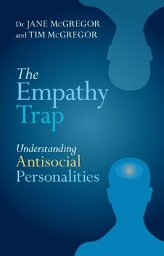 The Empathy Trap: Understanding Antisocial Personalities. | Drawing on real life cases, The Empathy Trap: Coping with Sociopaths explores this taboo subject and looks at how people can protect themselves against these arch-manipulators.