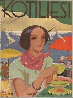 """""""Kotiliesi"""" vintage Finnish magazine (July/August 1936 issue) - Cover illustration by Finnish illustrator Martta Wendelin Old Commercials, Art Deco Posters, Vintage Christmas Cards, Christmas Wishes, Tea Art, Indigenous Art, Typography Prints, Retro Art, Vintage Postcards"""