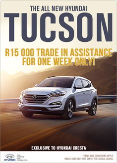 The all New Hyundai Tucson - With 000 Trade Assist New Hyundai, Terms And Conditions, Driving Test, Tucson, New Image, How To Apply, Books, Livros, Libros