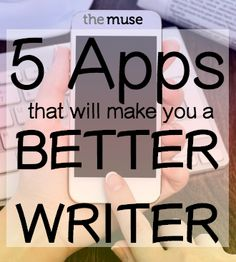 5 Apps that will make you a better writer | authoring : general | link : article : themuse.com | ram55
