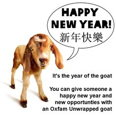 Archie the (multilingual) goat, wishes you a happy Chinese new year! For just £25 you can give one of Archie's cousins to someone to help them build a new life, with milk to drink and sell, fertiliser for crops, and kids to take to market. http://www.oxfam.org.uk/shop/oxfam-unwrapped/animal-lovers/goat-ou9010ml