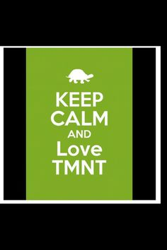 You can't keep calm when you're a TMNT