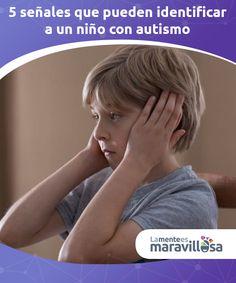"""5 señales que pueden identificar a un niño con autismo.  No es extraño escuchar frases como """"ese chico de clase no se relaciona mucho con los demás, parece autista"""" o """"eres tan independiente y solitario que pareces autista""""."""