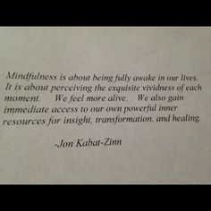 exquisite vividness of each moment. Mindfulness Quotes, Mindfulness Meditation, Jon Kabat Zinn, Laughter Quotes, Remember Who You Are, Acceptance, Buddhism, Picture Quotes, Good To Know
