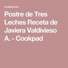 Postre de Tres Leches Receta de Javiera Valdivieso A. - Cookpad