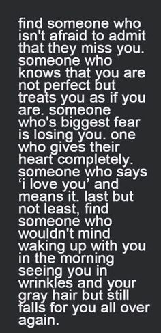 I love reading these quotes because I can honestly say I finally have found the one they describe!❤️ More