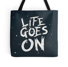 Life Goes On  http://www.redbubble.com/people/magdam/works/12150980-life-goes-on?p=tote-bag  #typography #handlettering