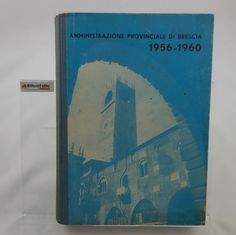 J 5523 LIBRO AMMINISTRAZIONE PROVINCIALE DI BRESCIA 1956 1960 - http://www.okaffarefattofrascati.com/?product=j-5523-libro-amministrazione-provinciale-di-brescia-1956-1960
