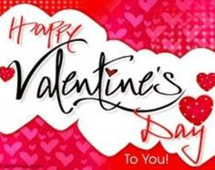 HAPPY VALENTINE'S DAY (Carol, Todd, Taylor, Patrick, Hanson, Briley, Travis, Bailey, Marsha, Scott, Grace and Matthew) I love you.
