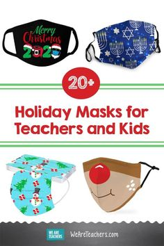 20  Holiday Masks for Teachers and Kids. This has been an unconventional year — but these holiday masks for teachers and kids can help you keep your traditions and holiday spirit!
