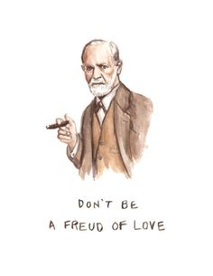 Don't be a Freud of Love - Illustration Print - Sigmund Freud Watercolor Portrait Bad Pun - Philosophy Memes, Psychology Jokes, Freud Psychology, Freud Quotes, Art Puns, Happy Birthday Funny, Humor Birthday, Funny Illustration, Mom Humor