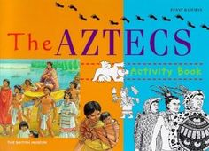 The Aztecs (British Museum Activity Books) by Penny Bateman Aztec Empire, Book Activities, Activity Books, Us History, British Museum, Geography, Childrens Books, The Unit, Kids
