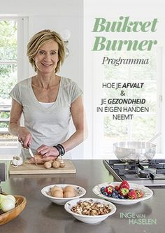 Buikvet Burner Programma - Inge van Haselen.nl Healthy Recepies, Healthy Tips, Y Food, Food And Drink, Atkins Diet, Food Hacks, Diet Recipes, Food Photography, Healthy Living