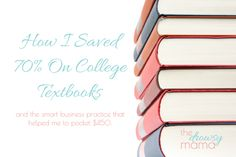 How I saved 70% on college textbooks and the smart business practice that helped me save over $450 from The Drowsy Mama.