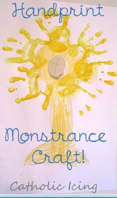 Handprint Monstrance craft for Catholic kids. This super fun, easy, and makes a great keepsake! :-)