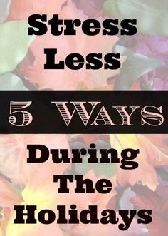 5 Ways to Stress Less During the Holidays - My Thirty Spot