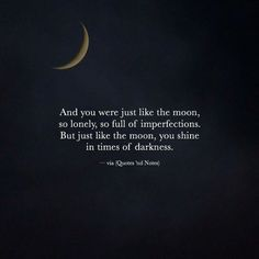 Quotes 'nd Notes — And you were just like the moon, so lonely, so. - Quotes 'nd Notes — And you were just like the moon, so lonely, so… Source by maggyblame Motivacional Quotes, True Quotes, Words Quotes, Sayings, Space Quotes, Romance Quotes, Lonely Quotes, Quotes To Live By, Being Loved Quotes