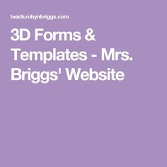 3D Forms & Templates - Mrs. Briggs' Website