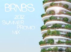 brnbs - BRNBS - 2012 Summer Promo Mix - Free Mp3 Download - viinyl