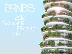 brnbs - BRNBS - 2012 Summer Promo Mix - Free Mp3 Download - viinyl