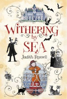 """Rossell, Judith Withering by Sea , 261 pgs. Simon & Schuster (Atheneum), 2016 (2014 Australia). $16.99. Language: G (0 swears, 0 """"f""""); M..."""