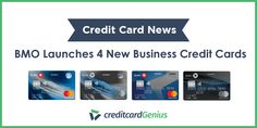 BMO Launches 4 New Business Credit Cards | creditcardGenius Best Travel Credit Cards, Business Credit Cards, 4 News, Entrepreneur, Product Launch