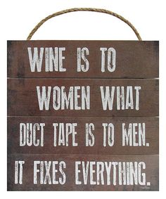 Another great find on #zulily! 'Wine is to Women' Wall Sign #zulilyfinds