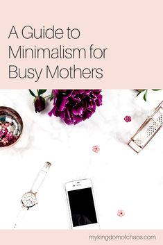 A Guide to Minimalism for Busy Mothers How to simplify your life How to add minimalism to your life How you can simplify your life as a mother How To Get Motivated, Working Mom Tips, New Tricks, Mom And Baby, New Moms, Mothers, Minimalism, Parenting, Lifestyle