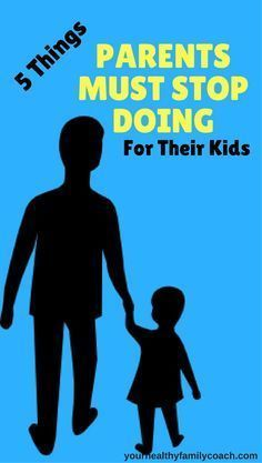 Parenting Tips | Stop doing things for your kids | Healthy kids | Raising Kids | Healthy parenting #parenting #kid #healthylivings #parentingtips #family