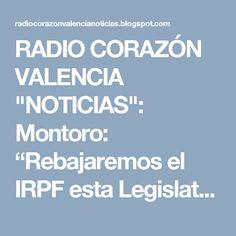 """RADIO CORAZÓN VALENCIA  """"NOTICIAS"""": Montoro: """"Rebajaremos el IRPFesta Legislatura, re..."""