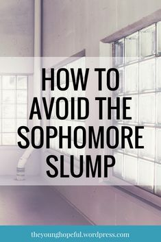 How to avoid the sophomore slump of college and enjoy every moment of your college experience!