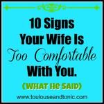 10 Signs Your Wife Is Too Comfortable With You.