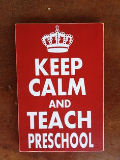 :-)   Keep Calm And Teach Preschool Custom Real Wood Sign