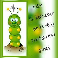 Good Morning Greetings, Good Morning Wishes, Good Morning Quotes, Best Quotes, Funny Quotes, Goeie More, Afrikaans Quotes, Deep Thoughts, Poems