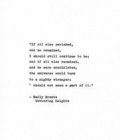 "Emily Bronte Typewritten Quote ""If all else perished.."" Wuthering Heights…"